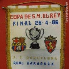 Coleccionismo deportivo: BANDERÍN FINAL COPA DEL REY 1986. MADRID. FC BARCELONA-REAL ZARAGOZA. . Lote 122072003