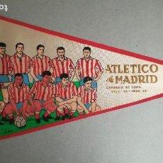 Collezionismo sportivo: BANDERÍN ANTIGUO ATLETICO DE MADRID CAMPEÓN DE COPA 1959 - 1960. 1960 - 1961 AT MADRID . Lote 123074875