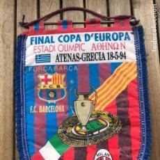 Coleccionismo deportivo: BANDERIN FINAL COPA D'EUROPA 1994 - F.C. BARCELONA - MILAN - 18-5-1994 - ATENAS - GRECIA -. Lote 124459742