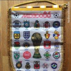 Coleccionismo deportivo: BANDERIN ORIGINAL MEXICO 86 CON ESCUDOS DE TODAS LAS SELECCIONES. Lote 130978312