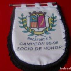 Coleccionismo deportivo: BANDERIN FUTBOL ROCAFORT C.F. CAMPEON 95-96 SOCIO DE HONOR - FORMATO GRANDE: 39 X 26,5 CM.. Lote 131258431
