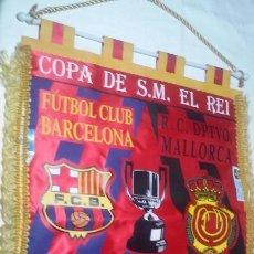 Coleccionismo deportivo: BANDERIN GRANDE DE LA FINAL COPA DEL REY DE FUTBOL (F.C. BARCELONA-R.C.D. MALLORCA) 29-4-1998. Lote 135361234