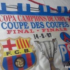 Coleccionismo deportivo: BANDERIN GRANDE DE FINAL CAMPEONES DE COPA DE FUTBOL (F.C. BARCELONA-PARIS SAINT GERMAIN) 14-5-1997. Lote 135362882