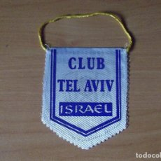 Coleccionismo deportivo: BANDERINES-ISRAEL-CLUB TEL AVIV-ISRAEL FOOTBALL ASSOCIATION-11CM. Lote 140014502