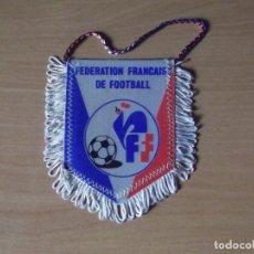 Coleccionismo deportivo: BANDERINES-FRANCIA-FEDERATION FRANCAISE DE FOOTBALL-10CM. Lote 140016878