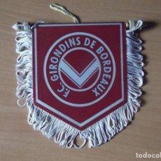Coleccionismo deportivo: BANDERINES-FRANCIA-F.C.GIRONDINS DE BORDEAUX-11CM. Lote 140017218