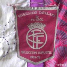 Coleccionismo deportivo: BANDERINES-ESPAÑA-FEDERACION CATALANA DE FUTBOL-SELECCION INFANTIL-1978-79-22X18CM. Lote 140533618