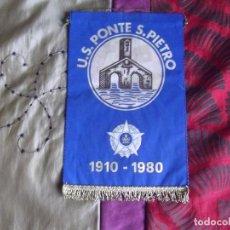 Coleccionismo deportivo: BANDERINES-U.S.PONTE S.PIETRO-1910-1980-25X17CM. Lote 140562070