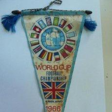 Coleccionismo deportivo: BANDERÍN ANTIGUO ORIGINAL. COPA DEL MUNDO. INGLATERRA 1966. WORLD CUP FOOTBALL CHAMPIONSHIP ENGLAND . Lote 141306094