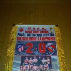 Coleccionismo deportivo: BANDERIN ATLÉTICO DE MADRID-INDEPENDIENTE FINAL INTERCONTINENTAL.. Lote 142985050
