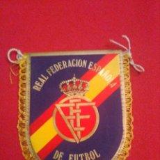 Coleccionismo deportivo: BANDERIN REAL FEDERACION ESPAÑOLA DE FUTBOL . Lote 147582590