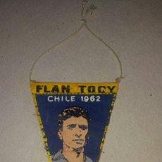 Coleccionismo deportivo: BANDERIN CHILE 1962 SADURNI - FLAN TOCY. Lote 148742694
