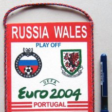 Coleccionismo deportivo: BANDERIN PENNANT RUSIA – GALES WALES 18 X 12 CM EURO 2004 WIMPEL NEW RUSSIA. Lote 149868866