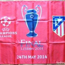 Coleccionismo deportivo: BANDERA FLAG ATLETICO MADRID FINAL LISBOA 2014 CHAMPIONS 92 X 64 DRAPEAU FLAGGE. Lote 150081074