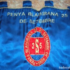 Coleccionismo deportivo: (F-190303)BANDERA ESTANDARTE BORDADO PENYA BLAUGRANA 25 DE SETEMBRE DE RUBI. Lote 154108958