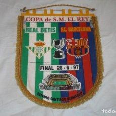 Coleccionismo deportivo: BANDERIN GRANDE FINAL COPA DEL REY 1997 BARCELONA - BETIS. Lote 157831494