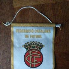 Coleccionismo deportivo: BANDERIN DE FEDERACIO CATALANA DE FUTBOL - DE TELA - . Lote 162840722