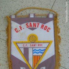Coleccionismo deportivo: BANDERIN DEL C.F SANT ROC ,MIDE ,33 DE BADALONA. Lote 172160402