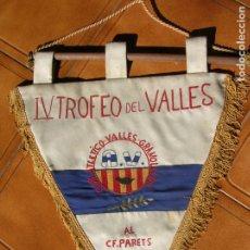 Collezionismo sportivo: BANDERIN DEL IV ,TROFEO DEL VALLES ,AT ,VALLES- C,F, PARETS 25 ,12,78. Lote 172236025