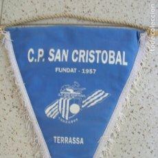 Coleccionismo deportivo: BANDERIN DEL C.P SAN CRISTOBAL ,TERRASSA. Lote 172267540