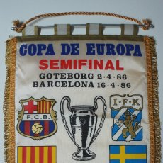 Coleccionismo deportivo: BANDERIN COPA DE EUROPA SEMIFINAL F.C.BARCELONA - IFK GOTEBORG .1986.. Lote 172634420