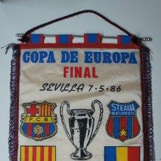 Coleccionismo deportivo: BANDERIN COPA DE EUROPA FINAL F.C.BARCELONA - STEAUA BUCURESTI . SEVILLA 86.. Lote 172635702