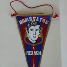 Coleccionismo deportivo: HOMENATGE A REXACH. ANTIGUO BANDERÍN HOMENAJE 1981 FUTBOL CLUB BARCELONA. Lote 177409044