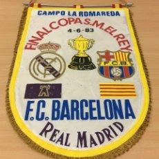 Coleccionismo deportivo: ANTIGUO BANDERÍN FÚTBOL - FINAL COPA DEL REY LA ROMAREDA 1983 - FC BARCELONA VS REAL MADRID. Lote 177482783