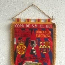 Coleccionismo deportivo: BANDERIN DE LA FINAL COPA DEL REY DE FUTBOL (F.C. BARCELONA-R.C.D. MALLORCA) 24-4-98. MESTALLA. . Lote 178649658