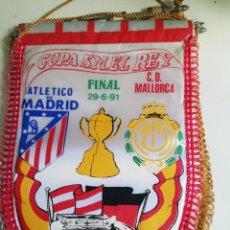 Coleccionismo deportivo: BANDERIN FINAL COPA DEL REY 1991 REAL MALLORCA ATLÉTICO MADRID. Lote 179254825