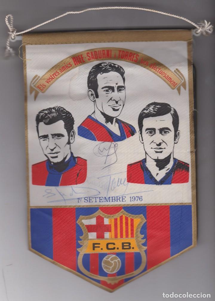 F.C. BARCELONA -- ELS VOSTRES AMICS --RIFÉ -- SADURNÍ -- TORRES BEN AFECTUOSAMENT -- CON AUTOGRAFOS (Coleccionismo Deportivo - Banderas y Banderines de Fútbol)