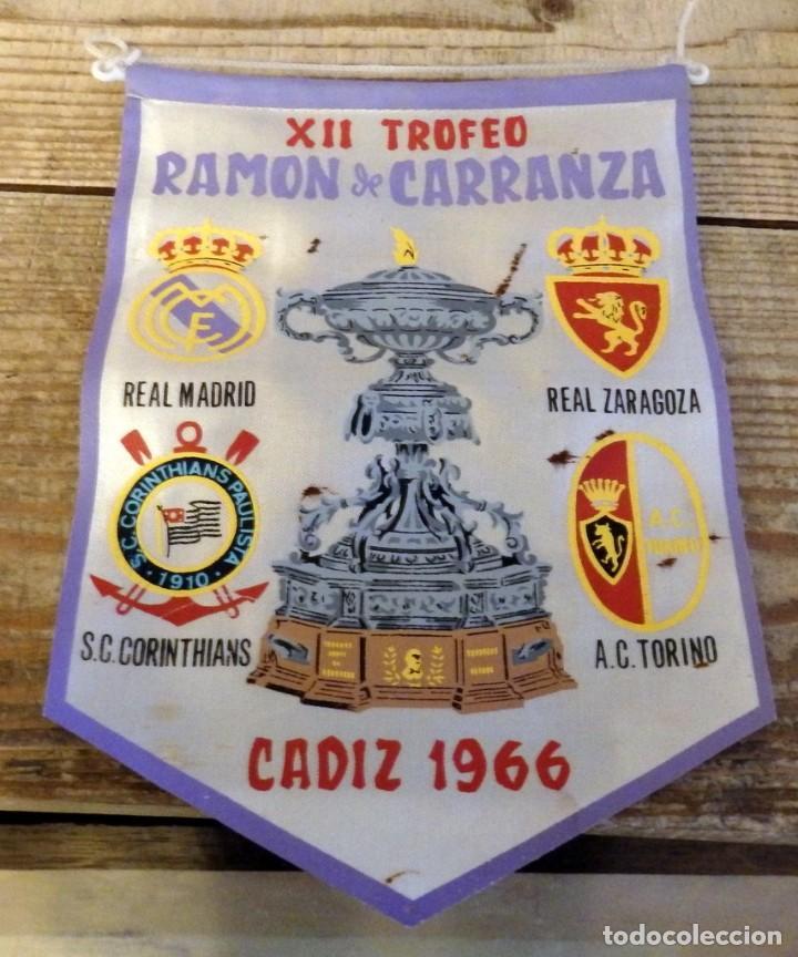 BANDERIN XII TROFEO RAMON DE CARRANZA,1966, REAL MADRID,ZARAGOZA.TORINO Y CORINTHIANS, 20 CMS (Coleccionismo Deportivo - Banderas y Banderines de Fútbol)