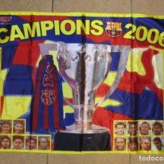 Coleccionismo deportivo: POSTER - BANDERA FC BARCELONA - CAMPEÓN DE LIGA 2006 - BARÇA. Lote 196245947