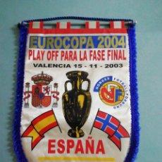 Collezionismo sportivo: BANDERIN EUROCOPA 2004 ESPAÑA-NORUEGA. Lote 197774711