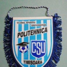 Coleccionismo deportivo: BANDERIN C. S. U. POLITEHNICA TIMISOARA DE RUMANÍA. Lote 197934343