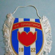 Collezionismo sportivo: BANDERIN FC PRISTINA DE KOSOVO. Lote 266933989