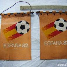 Coleccionismo deportivo: JML LOTE CONJUNTO 2 BANDERINES BANDERAS MUNDIAL DE FUTBOL ESPAÑA 82 18X28 CM EN PIEL, VER FOTOS.. Lote 199307240