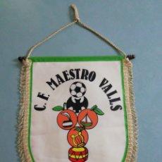 Coleccionismo deportivo: BANDERIN C. F. MAESTRO VALLS - VALENCIA. Lote 199923476
