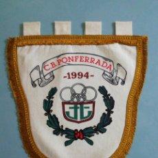 Coleccionismo deportivo: BANDERIN C. B. PONFERRADA - PONFERRADA (LEÓN). Lote 199926742