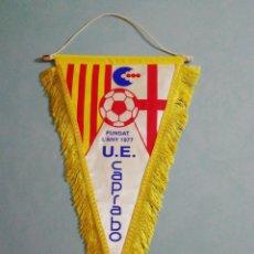 Collezionismo sportivo: BANDERIN U. E. CAPRABO - BARCELONA. Lote 200372186