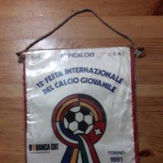 Coleccionismo deportivo: BANDERIN 12 FESTA INTERNAZIONALE CALCIO GIOVANILE TORINO 1991 ASPICALCIO FUTBOL JUVENIL. Lote 201800728