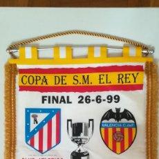 Collezionismo sportivo: BANDERIN FINAL COPA DEL REY 26 - 6-1999 VALENCIA ATLETICO DE MADRID 1999 OLÍMPICO DE SEVILLA. Lote 202684126
