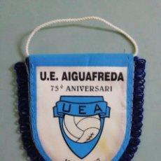 Coleccionismo deportivo: BANDERIN U. E. AIGUAFREDA - AIGUAFREDA (BARCELONA). Lote 277521483