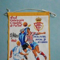 Collezionismo sportivo: BANDERIN REAL FEDERACIÓN ESPAÑOLA DE FUTBOL. Lote 205176210