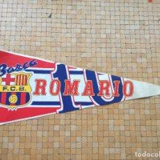 Coleccionismo deportivo: GRAN BANDERIN BARÇA ROMARIO - LONGITUD: 73 CM MUY RARO. Lote 208410990