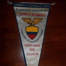 Coleccionismo deportivo: BANDERÍN OFICIAL SELECCIÓN DE ECUADOR SUDAMERICANO JUVENIL AÑO 1981. Lote 210068406