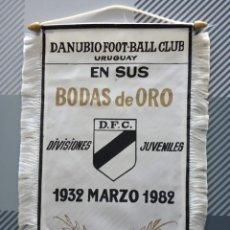 Coleccionismo deportivo: ANTIGUO BANDERÍN DE DANUBIO FÚTBOL CLUB 50 ANIVERSARIO AÑO 1982. Lote 210069522