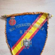Coleccionismo deportivo: MUY ANTIGUO BANDERÍN REAL FEDERACIÓN ESPAÑOLA DE FÚTBOL.. Lote 211489932