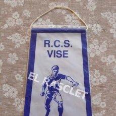 Coleccionismo deportivo: ANTIGÜO BANDERIN - R.C.S. VISE. Lote 212622062