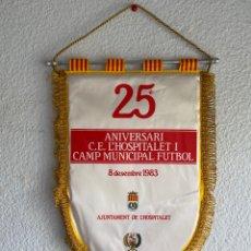 Collectionnisme sportif: BANDERIN 25 ANIVERSARIO CD HOSPITALET CAMP MUNICIPAL FUTBOL AYUNTAMIENTO 1983. Lote 214563741